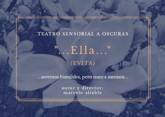 """""""…Ella…"""" (Evita) en Teatro Sensorial a oscuras"""