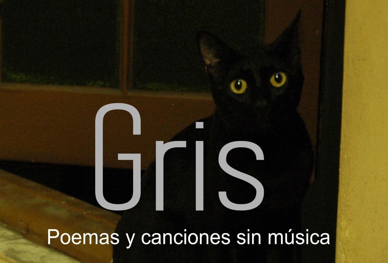 """""""Gris"""" de poemas y canciones sin música"""