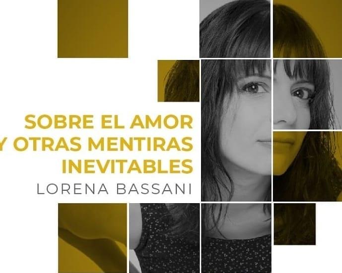 """Lorena Bassani hablará sobre """"el amor y otras mentiras inevitables"""""""