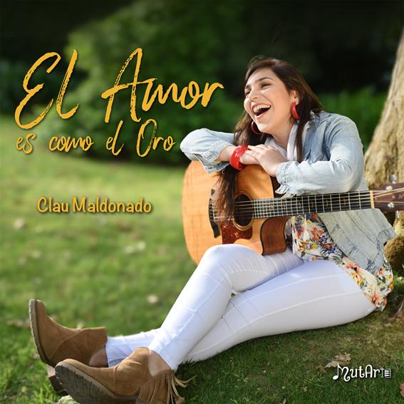 """Clau Maldonado  presenta  """"El amor es como el oro"""""""
