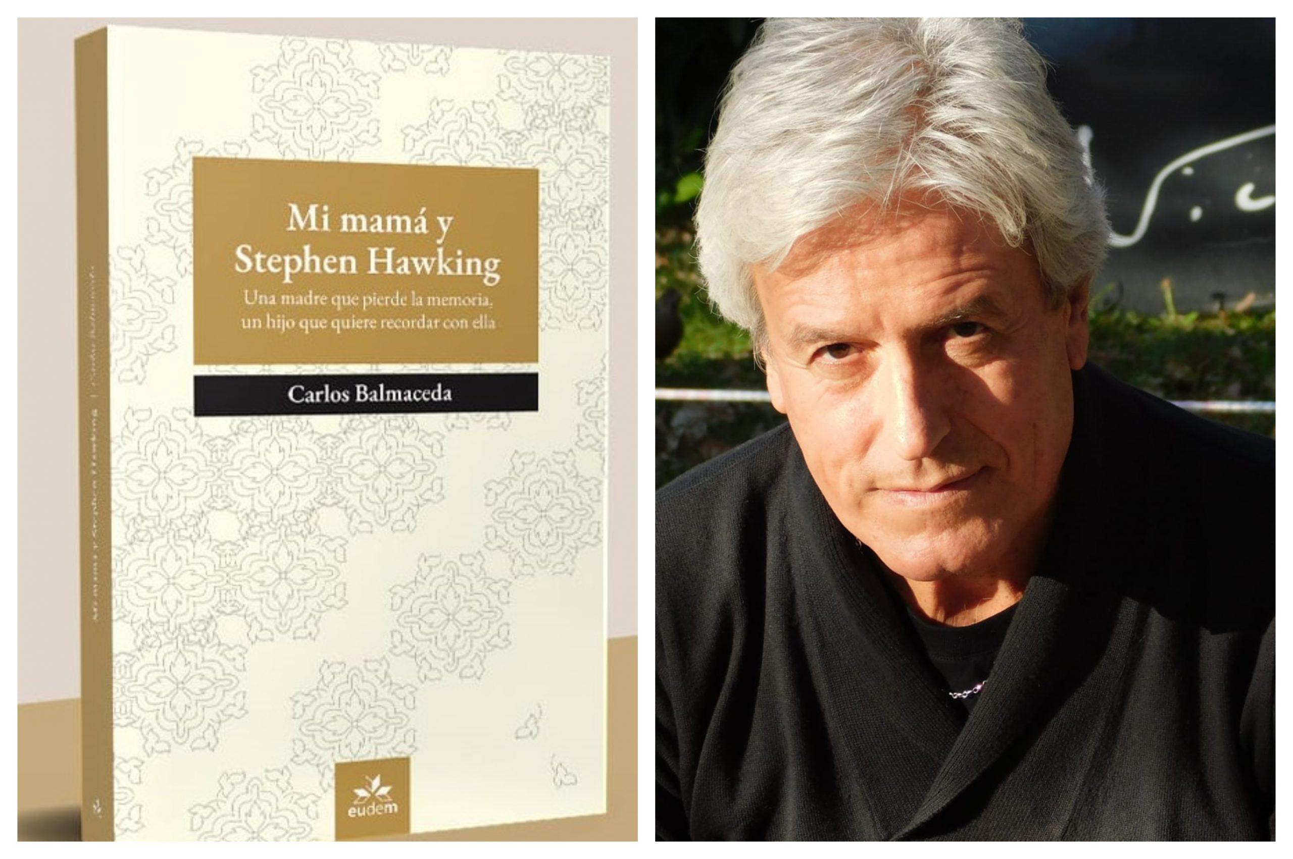 """Carlos Balmaceda presenta su libro """"Mi mamá y Stephen Hawking"""""""